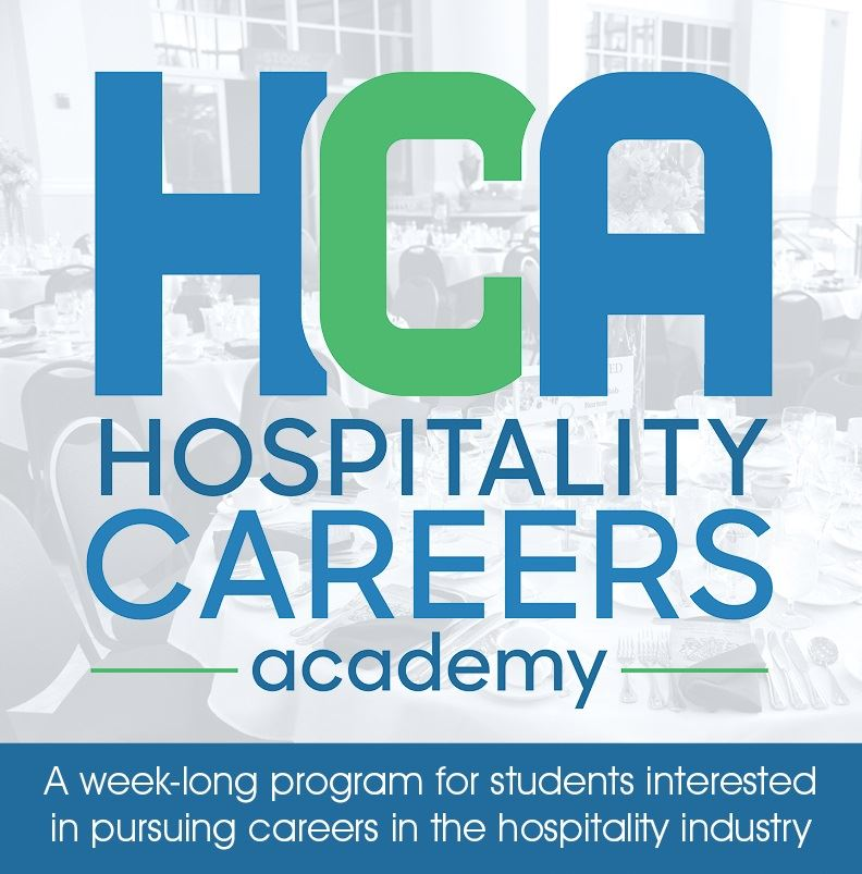 Hospitality Careers Academy - A week-long program for students interested in pursuing careers in the