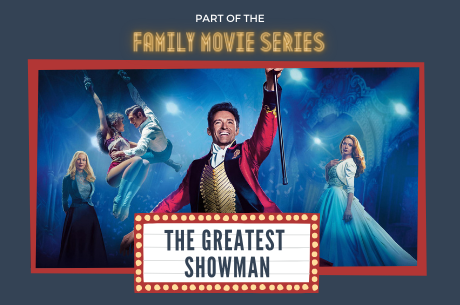 Part of the Family Movie Series: The Greatest Showman